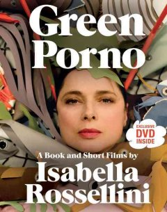 Green porno : a book and short films cover image