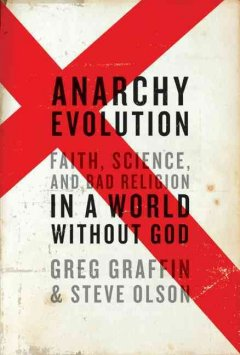 Anarchy evolution : faith, science, and bad religion in a world without God cover image