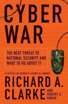 Cyber war : the next threat to national security and what to do about it cover image