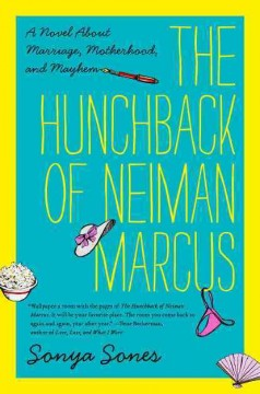 The hunchback of Neiman Marcus : a novel about marriage, motherhood, and mayhem cover image