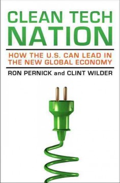 Clean tech nation : how the U.S. can lead in the new global economy cover image