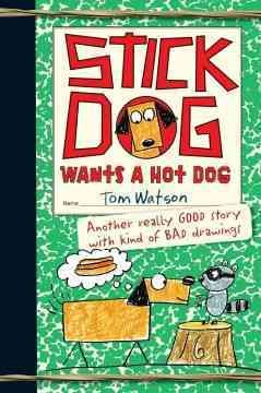 Stick Dog wants a hot dog cover image