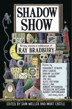 Shadow show : all-new stories in celebration of Ray Bradbury cover image