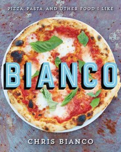 Bianco : pizza, pasta, and other food I like cover image