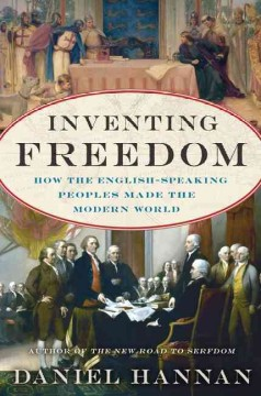 Inventing freedom : how the English-speaking peoples made the modern world cover image