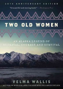 Two old women : an Alaska legend of betrayal, courage and survival cover image