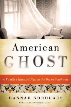 American ghost : a family's haunted past in the desert Southwest cover image