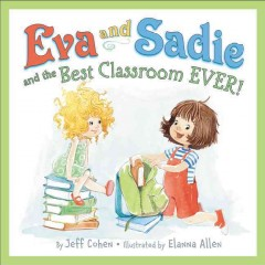 Eva and Sadie and the best classroom ever! cover image