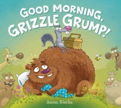 Good morning, Grizzle Grump! cover image