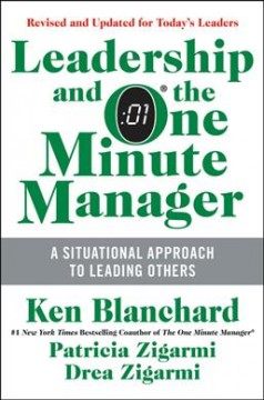 Leadership and the one minute manager : increasing effectiveness through Situational Leadership II cover image