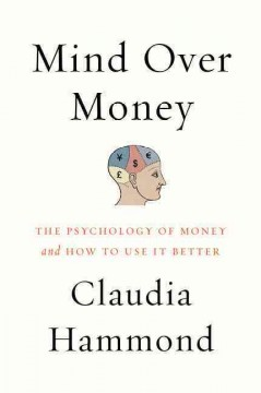 Mind over money : the psychology of money and how to use it better cover image