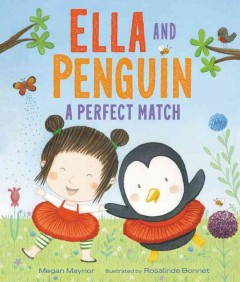 Ella and Penguin : a perfect match cover image