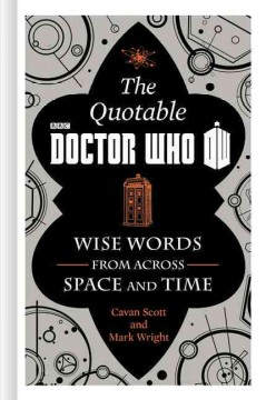Wise words from across space and time : the official quotable Doctor Who cover image