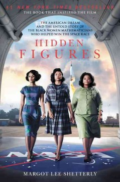 Hidden figures the American dream and the untold story of the Black women mathematicians who helped win the space race cover image