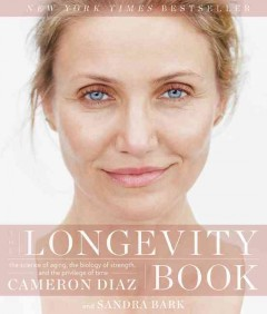The longevity book : the science of aging, the biology of strength, and the privilege of time cover image