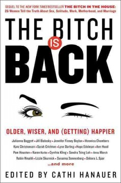 The bitch is back : older, wiser, and (getting) happier cover image