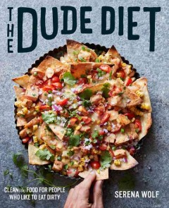 The dude diet : clean(ish) food for people who like to eat dirty cover image