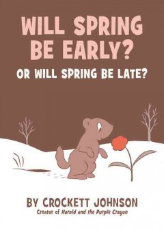 Will spring be early? or will spring be late? cover image