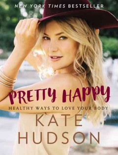 Pretty happy : healthy ways to love your body cover image