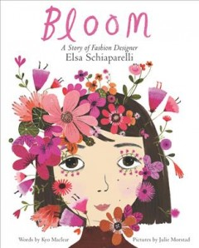 Bloom : a story of fashion designer Elsa Schiaparelli cover image