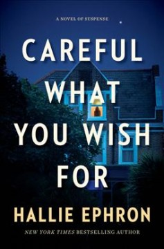 Careful what you wish for : a novel of suspense cover image