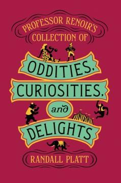 Professor Renoir's Collection of Oddities, Curiosities, and Delights cover image