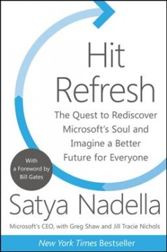 Hit refresh : the quest to rediscover Microsoft's soul and imagine a better future for everyone cover image