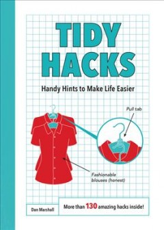 Tidy hacks : handy hints to make life easier cover image