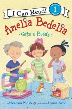 Amelia Bedelia gets a break cover image