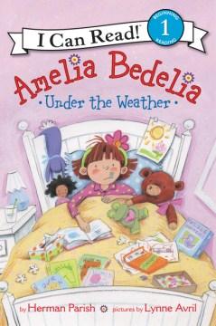 Amelia Bedelia : under the weather cover image