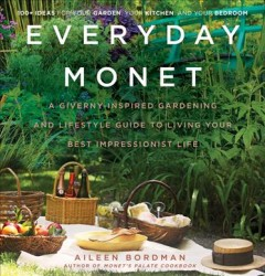 Everyday Monet : a Giverny-inspired gardening and lifestyle guide to living your best impressionist life cover image