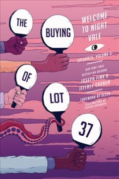 The buying of lot 37 : Welcome to Night Vale episodes. Volume 3 cover image