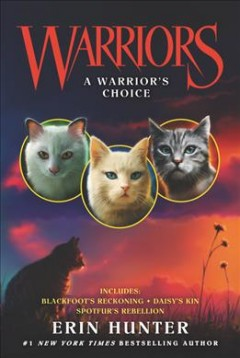 A warrior's choice : includes Daisy's kin, Spotfur's rebellion, Blackfoot's reckoning cover image
