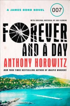 Forever and a day : a James Bond novel cover image