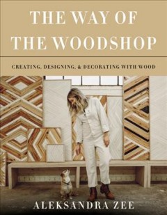 The way of the woodshop : creating, designing & decorating with wood cover image