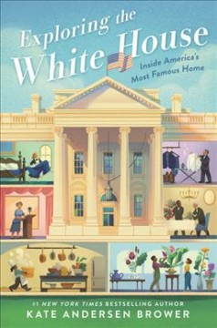 Exploring the White House : Inside America's Most Famous Home cover image