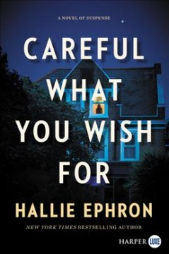 Careful what you wish for a novel of suspense cover image