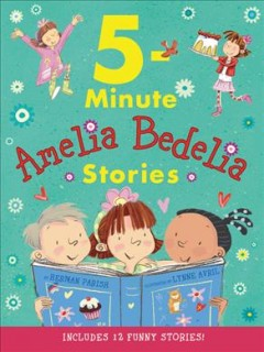 5-minute Amelia Bedelia stories cover image