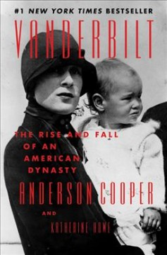 Vanderbilt : the rise and fall of an American dynasty cover image