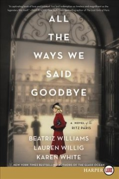 All the ways we said goodbye a novel of the Ritz Paris cover image