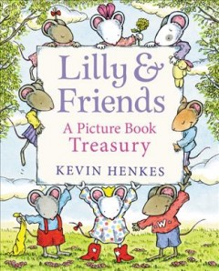 Lilly & friends : a picture book treasury cover image