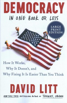 Democracy in one book or less how it works, why it doesn't, and why fixing it is easier than you think cover image
