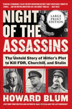 Night of the assassins the untold story of Hitler's plot to kill FDR, Churchill, and Stalin cover image
