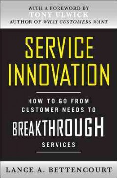 Service innovation : how to go from customer needs to breakthrough services cover image
