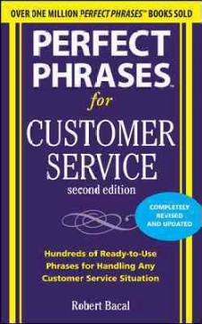 Perfect phrases for customer service : hundreds of ready-to-use phrases for handling any customer service situation cover image