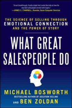What great salespeople do : the science of selling through emotional connection and the power of story cover image