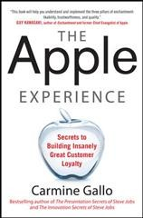 The Apple experience : secrets to building insanely great customer loyalty cover image