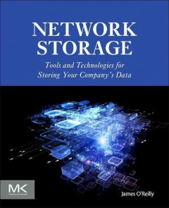 Network storage : tools and technologies for storing your company's data cover image
