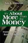 It's about more than the money : investment wisdom for building a better life cover image