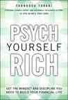 Psych yourself rich : get the mindset and discipline you need to build your financial life cover image